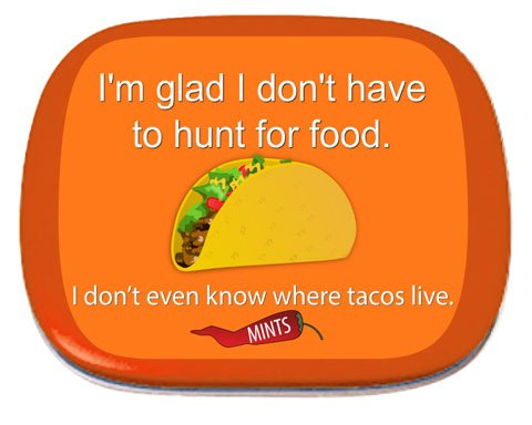 Hunt For Tacos Mints – Funny Taco Gifts - Stocking Stuffers for Friends – Taco Tuesday - Peppermint Breath Mints – Funny Lazy Gift – Taco Mints – Glad I Don't Have To Hunt Reality Mints
