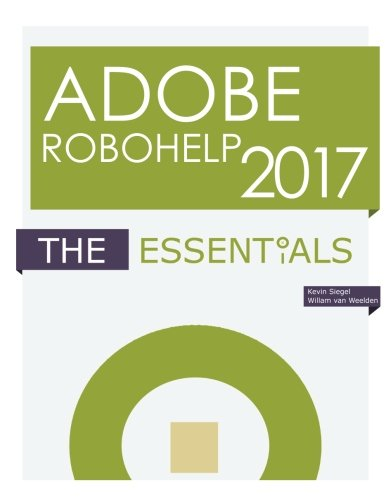 Adobe RoboHelp 2017: The Essentials by IconLogic, Incorporated