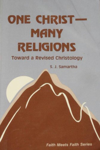 One Christ, Many Religions: Toward a Revised Christology (Faith Meets Faith)