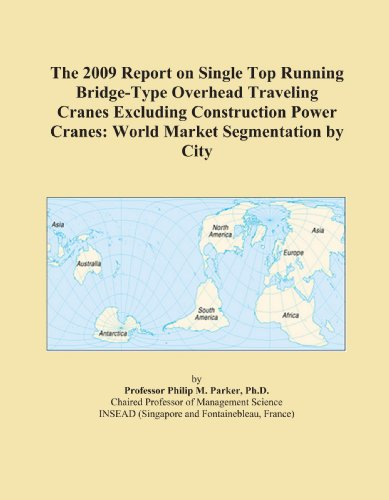 The 2009 Report on Single Top Running Bridge-Type Overhead Traveling Cranes Excluding Construction P