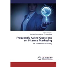 Frequently Asked Questions on Pharma Marketing: FAQs on Pharma Marketing