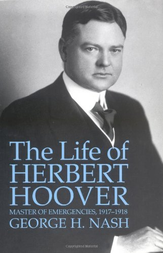 the life and times of herbert clark hoover Herbert clark hoover was born in 1874 in iowa,  the life of herbert hoover: the humanitarian,  the 31st president, 1929-1933 (new york: times books, .