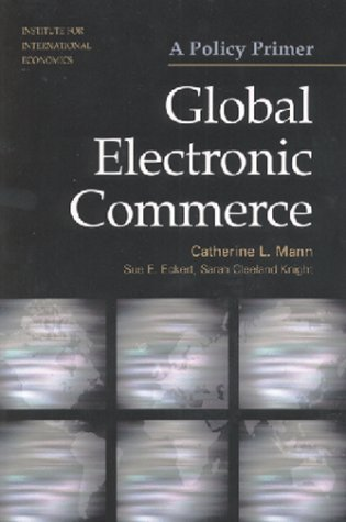 Global Electronic Commerce: A Policy Primer by Sue E. Eckert (2000-07-18) ebook