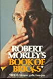 Robert Morley's Book of Bricks, Robert Morley, 0399122753