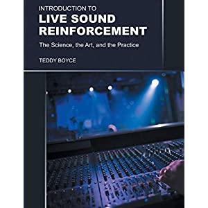 Introduction to Live Sound Reinforcement: The...