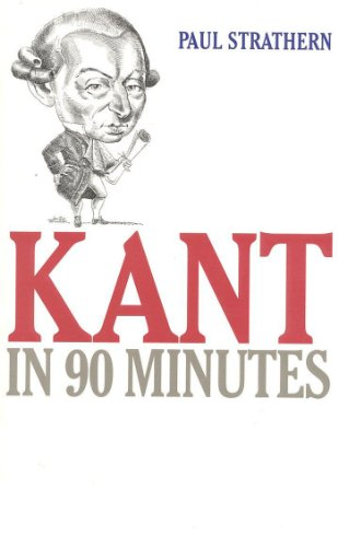Kant in 90 Minutes (Philosophers in 90 Minutes Series)