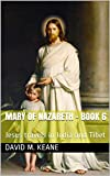 Mary of Nazareth - Book 6: Jesus travels in India and Tibet
