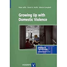 [(Growing Up with Domestic Violence)] [Author: Peter G. Jaffe] published on (October, 2011)