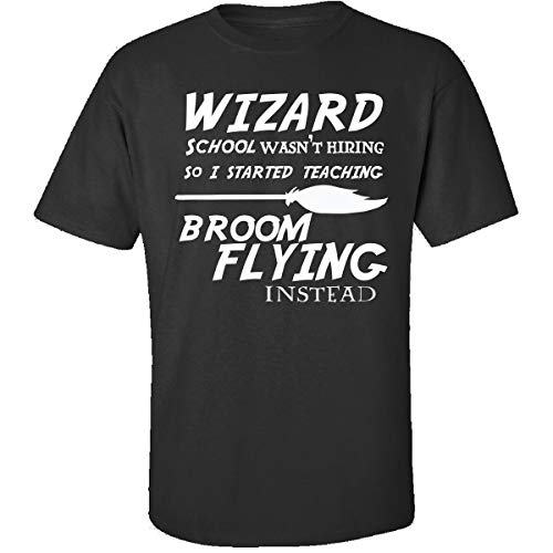 Prints Express Wizard School Wasn039;t Hiring So I Started Teaching Broom - Adult Shirt -