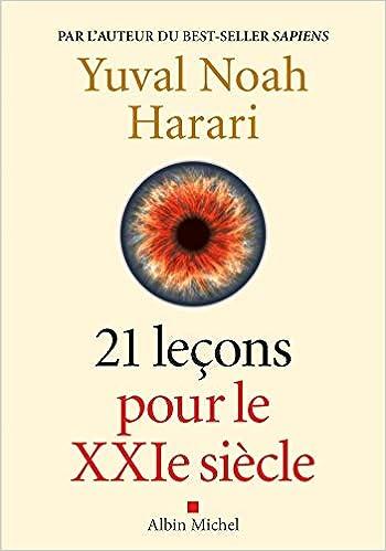 Yuval Noah Harari - 21 Leçons pour le XXIème siècle (2018)