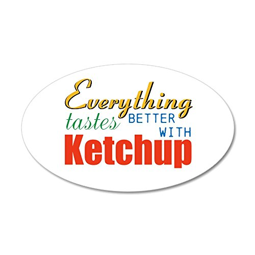 CafePress - Better Ketchup Wall Decal - 20x12 Oval Wall Decal, Vinyl Wall Peel, Reusable Wall Cling