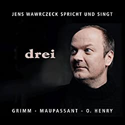 drei (Jens Wawrczeck spricht und singt)