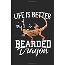 Life Is Better With A Bearded Dragon: Cute Bearded Dragon Lizard Lover Blank Note Book