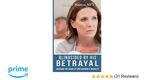 Amazon com: Blindsided By His Betrayal: Surviving the Shock