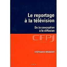 REPORTAGE À LA TÉLÉVISION (LE)