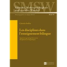 Les disciplines dans l'enseignement bilingue: Apprentissage intégré des savoirs disciplinaires et linguistiques
