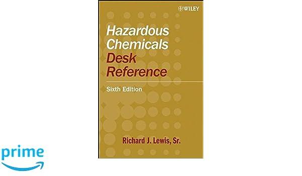 Hazardous Chemicals Desk Reference (3rd ed)