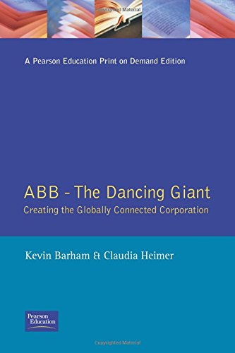 ABB-The Dancing Giant: Creating the Globally Connected Corporation