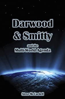 Science Fiction Book (Alien Sci Fi): Darwood & Smitty and the Multi-World Agenda by [McCardell, Steve]
