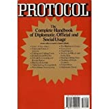 Protocol : The Complete Handbook of Diplomatic Official and Social Usage, McCaffree, Maryjane and Innis, Pauline B., 0941402045