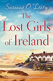 The Lost Girls of Ireland: A heart-warming and feel-good page-turner set in Ireland (Starlight Cottages Book 1