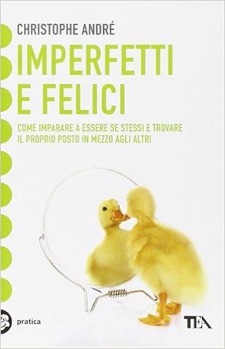 IMPERFETTI E FELICI PDF