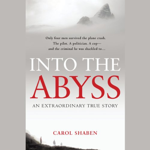 Into the Abyss: An Extraordinary True Story by Hachette Audio