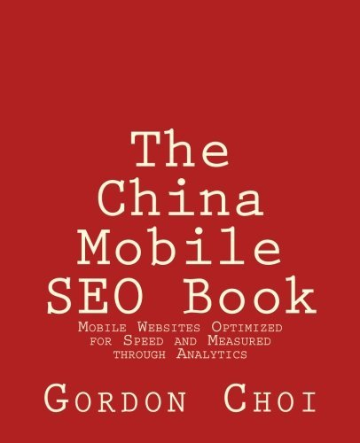The China Mobile SEO Book: Mobile Websites Optimized for Speed and Measured through Analytics
