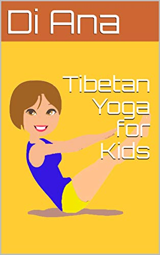 Amazon.com: Tibetan Yoga for Kids eBook: Di Ana: Kindle Store