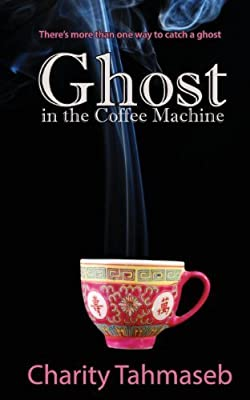 Ghost in the Coffee Machine by Tahmaseb, Charity(May 7, 2014) Paperback from Collins Mark Books