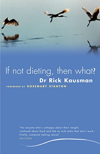 If not dieting then what kindle edition by rick kausman if not dieting then what by kausman rick fandeluxe Gallery