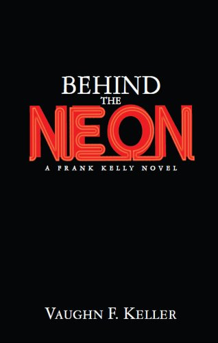 Behind the Neon (Frank Kelly Mystery Series Book 1)