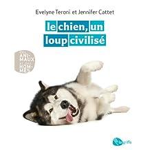 Le chien, un loup civilisé (Des Animaux Et Des Hommes) (French Edition)