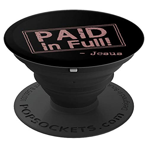 - Fun Paid In Full Signed By Jesus Christian - PopSockets Grip and Stand for Phones and Tablets