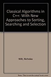 Classical Algorithms in C++: With New Approaches to Sorting, Searching, and Selection