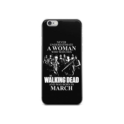 iPhone 6/6s Pure Clear Case Cases Cover Never Underestimate A Woman Who Watches The Walking Dead and was Born in March ()