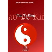 Tao te king (tradução) (Coleção Filosofia à Maneira Clássica)