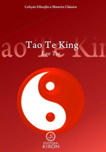 Tao te king (tradução) (Coleção Filosofia à Maneira Clássica) (Portuguese Edition)