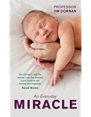 An Everyday Miracle: Delivering Babies, Caring for Women – A Lifetime's Work