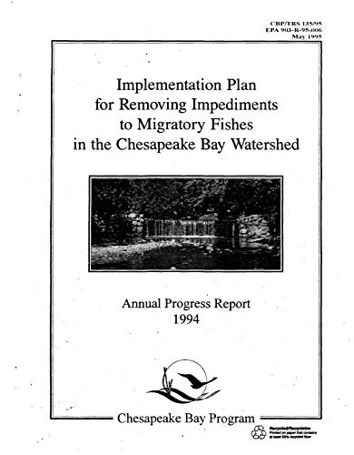 - Implementation Plan for Removing Impediments to Migratory Fishes in the Chesapeake Bay Watershed: Annual Progress Report