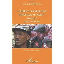L'Apr et les réfugiés Rwandais au Zaire 1996-1997
