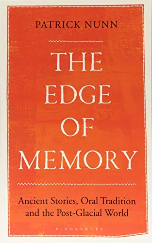 The Edge of Memory: Ancient Stories, Oral Tradition, and the Post-Glacial World