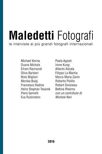 Download PDF Maledetti Fotografi - Tutte le interviste del 2016
