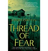 [Thread of Fear] [by: Laura Griffin]