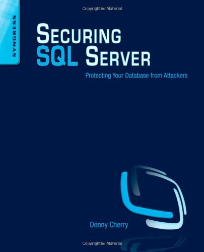 [PDF] Securing SQL Server: Protecting Your Database from Attackers Free Download | Publisher : Syngress | Category : Computers & Internet | ISBN 10 : 1597496251 | ISBN 13 : 9781597496254