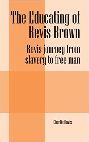 Book The Educating of Revis Brown: Revis journey from slavery to free man