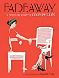 img - for Fadeaway: The Remarkable Imagery of Coles Phillips (Dover Fine Art, History of Art) book / textbook / text book