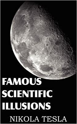 Book [ Famous Scientific Illusions ] By Tesla, Nikola ( Author ) [ 2012 ) [ ]