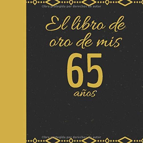 El libro de oro de mis 65 años: Libro de visitas fiesta de ...