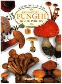 Riconoscere i funghi: Roger Phillips: 9788841814260